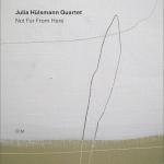 ⚡율리아 휠스먼 쿼텟 Julia Hülsmann Quartet [Not Far from Here] ECM/2019