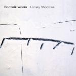 ⚡도미닉 바니아 Dominik Wania  [Lonely Shadows]  ECM/2020