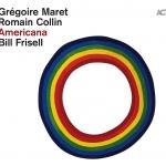 ⚡그레고어 마레  Gregoire Maret feat. Romain Collin, Bill Frisell  [Americana]  ACT/2020