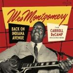 ⚡웨스 몽고메리 Wes Montgomery [Back on Indiana Avenue ; The Carroll DeCAMP Recordings]