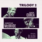 ⚡ Chick Corea, Christian McBride, Brian Blade [Trilogy 2] Chick Corea Productions/2019